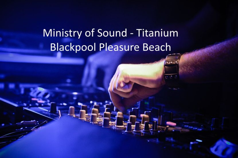 Ministry of Sound at Blackpool Pleasure Beach